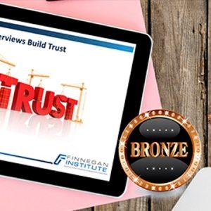 Interviews Build Trust - Bronze